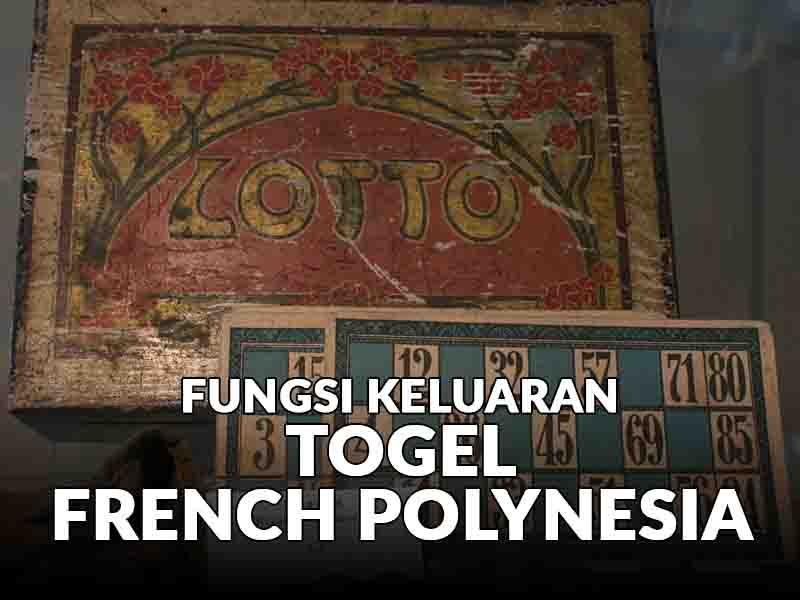Fungsi Keluaran Togel French Polynesia