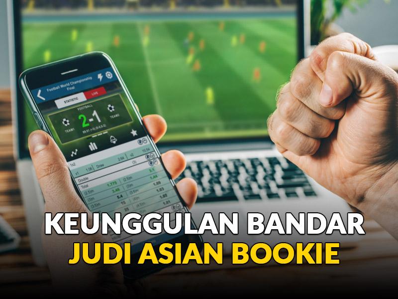 Keunggulan Asian Bookie