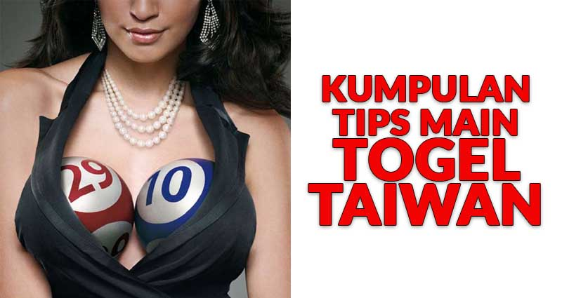 Kumpulan tips main togel taiwan