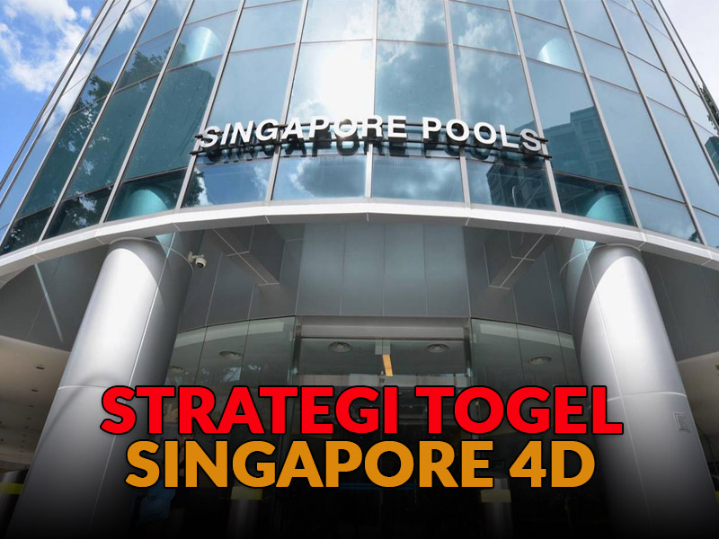 Strategi Togel Singapore 4D