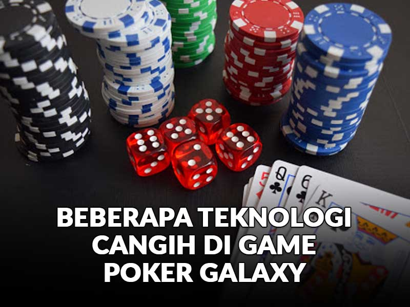 Teknologi Poker Galaxy