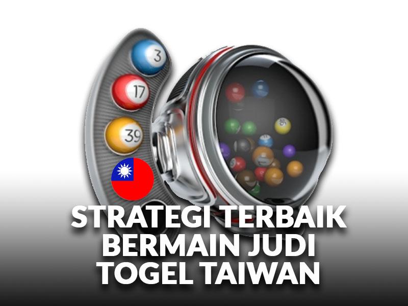 Togel Taiwan Strategi