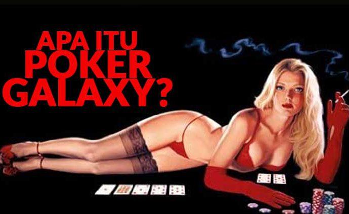 apa itu poker galaxy