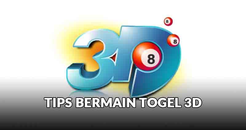tips bermain togel 3d